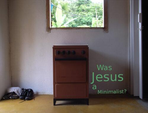 Was Jesus a Minimalist?